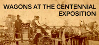 Wheels That Won The West Wagons at the Centennial Exposition